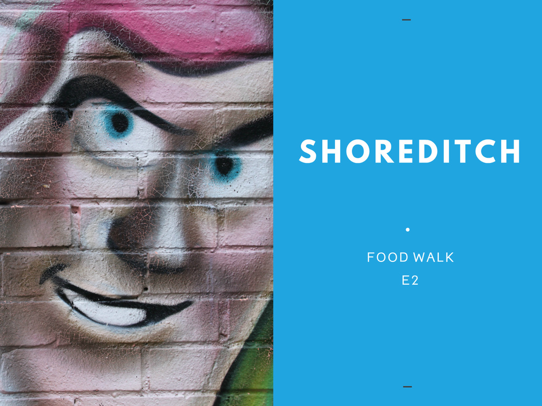 LONDON FOOD WALK SHOREDITCH
